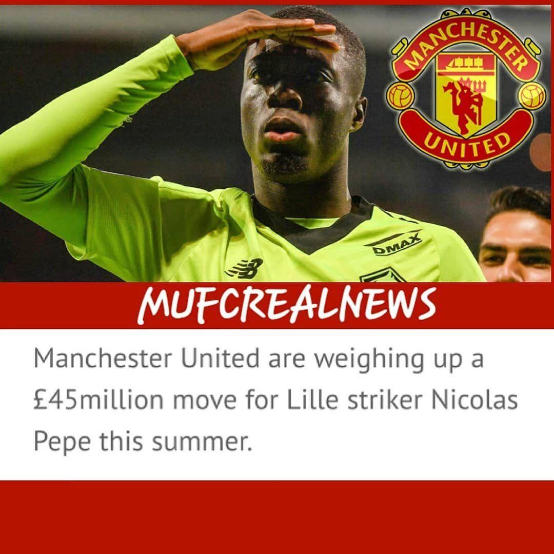 United ได้รับรายงานว่าสนใจมากใน @ nicolas.pepe19 เขามี …